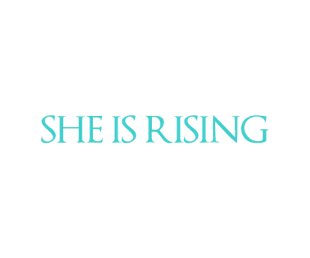 She Is Rising